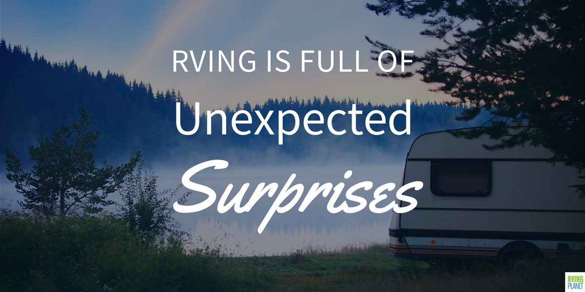 RVing Life - Full of unexpected surprises story tale Travel Trailer