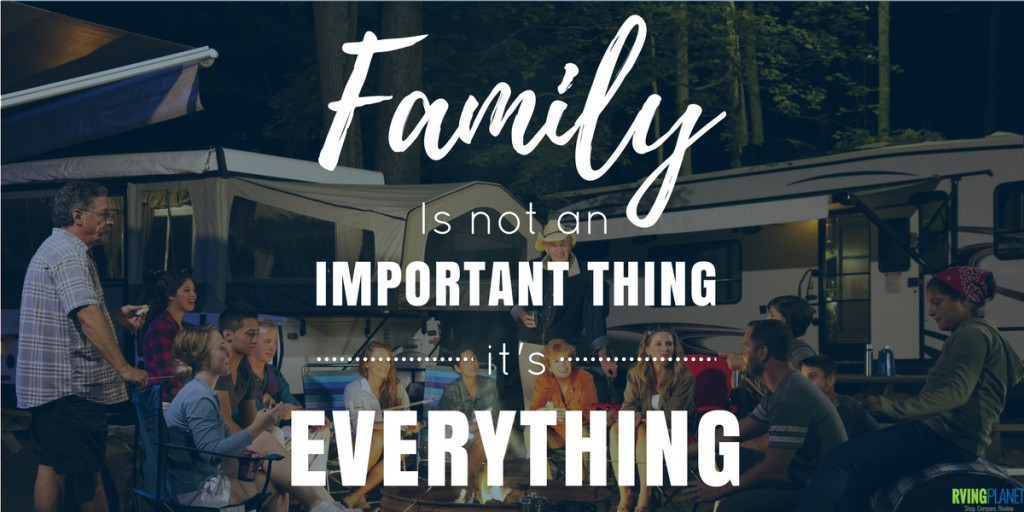 Family is Everything - RVingPlanet.com